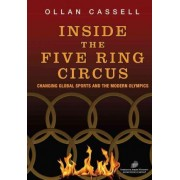 Inside the Five Ring Circus by Ollan Cassell