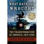 What Hath God Wrought by Daniel Walker Howe
