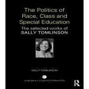 The Politics of Race, Class and Special Education by Sally Tomlinson