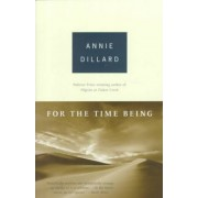 For the Time Being by Annie Dillard