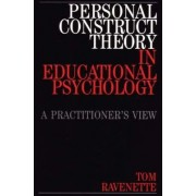 Personal Construct Theory in Educational Psychology by Tom Ravenette