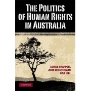 The Politics of Human Rights in Australia by Louise Chappell