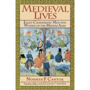 Medieval Lives by Norman F Cantor