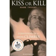Kiss or Kill by Mark Twight