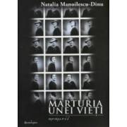 Marturia unei vieti - Natalia Manoilescu-Dinu