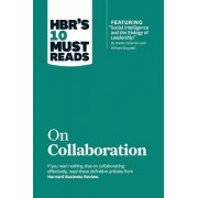 HBR's 10 Must Reads on Collaboration (with Featured Article Social Intelligence and the Biology of Leadership, by Daniel Goleman and Richard Boyatzis) by Harvard Business Review