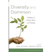 Diversity and Dominion by Kyle S Van Houtan