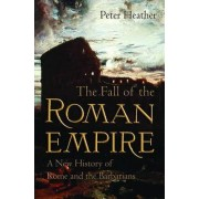 The Fall of the Roman Empire by Professor of Medieval History Peter Heather
