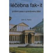 Léčebna fak it - Profánní cesta k opravdovému štěští(John C. Parkin)