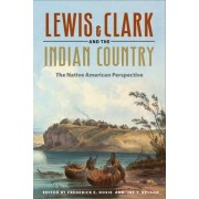 Lewis and Clark and the Indian Country by Frederick E. Hoxie