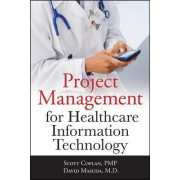Project Management for Healthcare Information Technology by Scott Coplan