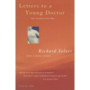 Letters to a Young Doctor by Richard Selzer