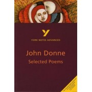 Selected Poems of John Donne: York Notes Advanced by Phillip Mallett