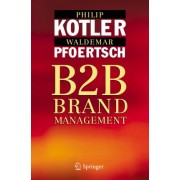 B2B Brand Management by Philip Kotler