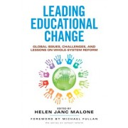 Leading Educational Change: Global Issues, Challenges, and Lessons on Whole-System Reform: Global Issues, Challenges, and Lessons on Whole-System Refo