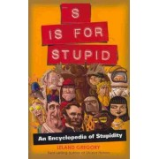 S Is for Stupid by Leland Gregory