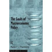 The Goals of Macroeconomic Policy by Martin F. J. Prachowny