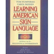 Learning American Sign Language by Associate Professor Department of Communication and the Teacher Education Program Tom L Humphries