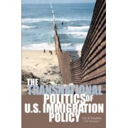 The Transnational Politics of U.S. Immigration Policy by Marc R. Rosenblum