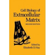 Cell Biology of Extracellular Matrix by Elizabeth D. Hay