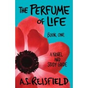 The Perfume of Life: Book One