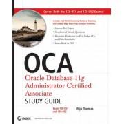 OCA: Oracle Database 11g Administrator Certified Associate Study Guide by Biju Thomas