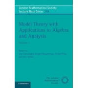 Model Theory with Applications to Algebra and Analysis: v. 1 by Dugald Macpherson