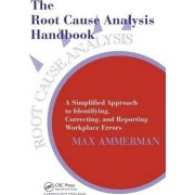 The Root Cause Analysis Handbook by Max Ammerman