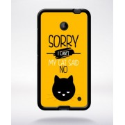 Coque Sorry I Can't My Cat Said No 3 Compatible Nokia Lumia 630 Bord Noir