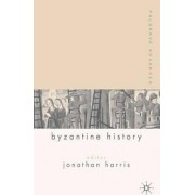 Palgrave Advances in Byzantine History by Jonathan Harris