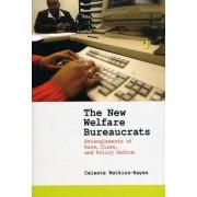 The New Welfare Bureaucrats by Celeste Watkins-Hayes