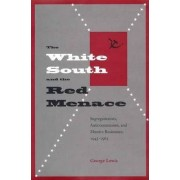 The White South and the Red Menace by George Lewis