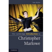 The Cambridge Introduction to Christopher Marlowe by Tom Rutter