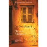 I'm Not Scared by Niccolo Ammaniti
