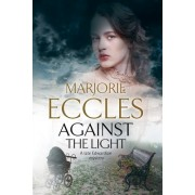 Against the Light: An Irish Nationalist Mystery Set in Edwardian London