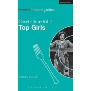 Caryl Churchill's Top Girls by Alicia Tycer