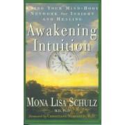 Awakening Intuition by Mona Lisa Schulz