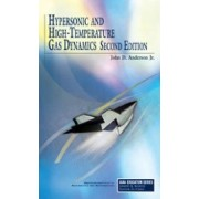 Hypersonic and High Temperature Gas Dynamics by John David Anderson