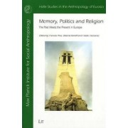 Memory, Politics and Religion by Frances Pine