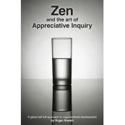 Zen and the Art of Appreciative Inquiry by MR Roger B Rowett
