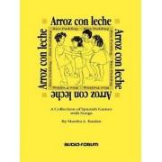 Arroz Con Leche by Martha A Baskin