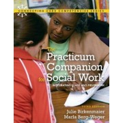 The Practicum Companion for Social Work by Julie Birkenmaier