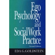 Ego Psychology and Social Work Practice by Eda G. Goldstein