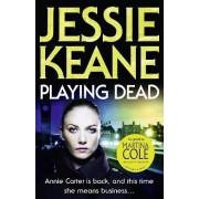 Playing Dead by Jessie Keane