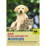 Bach Flower Remedies for Animals by Judy Howard