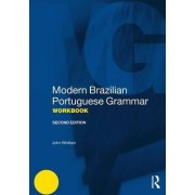 Modern Brazilian Portuguese Grammar Workbook by John Whitlam