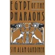 Egypt of the Pharaohs by A. H. Gardiner