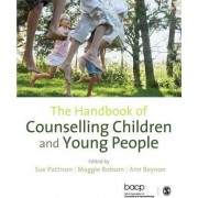 The Handbook of Counselling Children & Young People by Maggie Robson