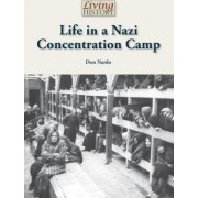 Life in a Nazi Concentration Camp by Don Nardo