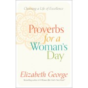 Proverbs for a Woman's Day: Caring for Your Husband, Home, and Family God S Way